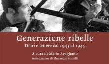 """""""Generazione Ribelle"""", storia della Resistenza, deportazione e  IMI attraverso lettere e diari dei protagonisti"""